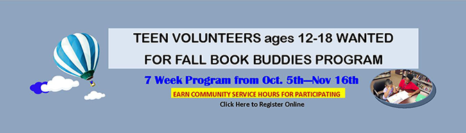 Teen Volunteers for Fall 2019 Book Buddies Program--click here to sign up and volunteer!